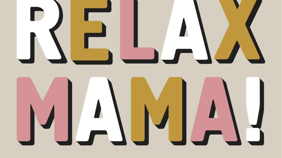 Relax Mama Manifest!