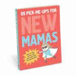 99 pick me ups for new mamas
