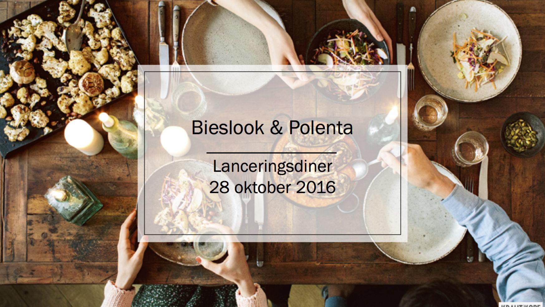 Bieslook & Polenta lanceringsdiner